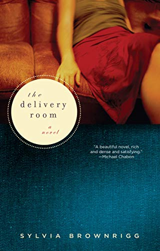 The Delivery Room: A Novel: Sylvia Brownrigg