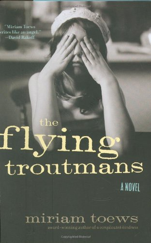 9781582434391: The Flying Troutmans: A Novel