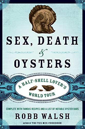 9781582434575: Sex, Death and Oysters: A Half-Shell Lover's World Tour