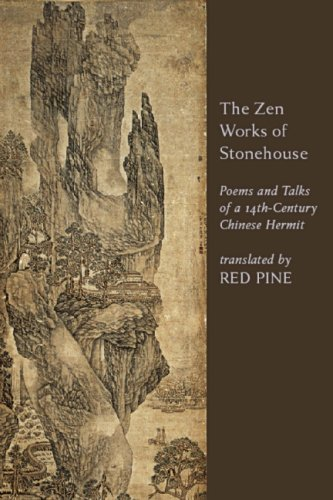 9781582434919: The Zen Works of Stonehouse: Poems and Talks of a 14th-Century Chinese Hermit