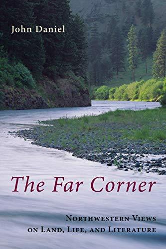 9781582434933: The Far Corner: Northwestern Views on Land, Life, and Literature