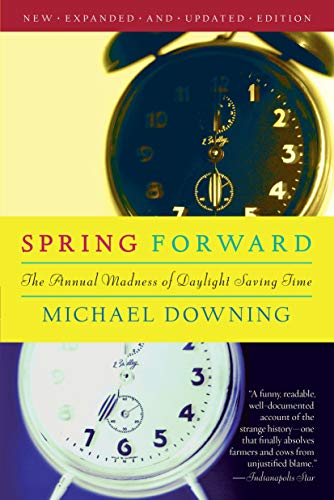 9781582434957: Spring Forward: The Annual Madness of Daylight Saving Time