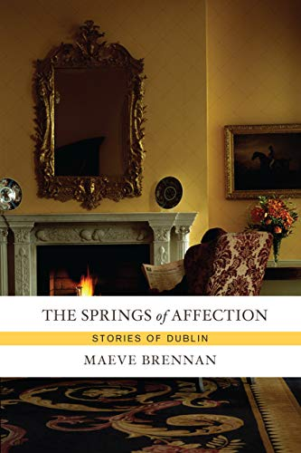 9781582435008: The Springs of Affection: Stories of Dublin