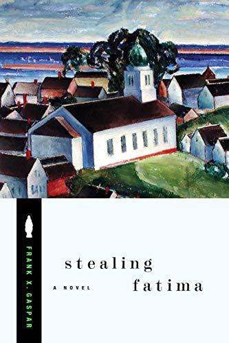 Stealing Fatima: A Novel: Gaspar, Frank X.