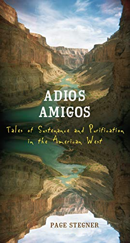 9781582435374: Adios Amigos: Tales of Sustenance and Purification in the American West