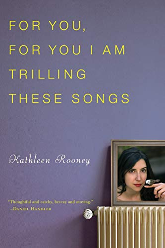 For You, For You I Am Trilling: Kathleen Rooney