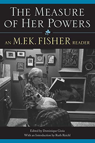 9781582435565: The Measure of Her Powers: An M.F.K. Fisher Reader