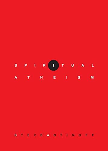 Spiritual Atheism: Steve Antinoff