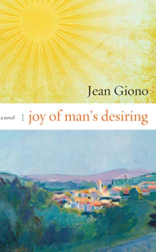9781582435657: Joy of Man's Desiring: A Novel