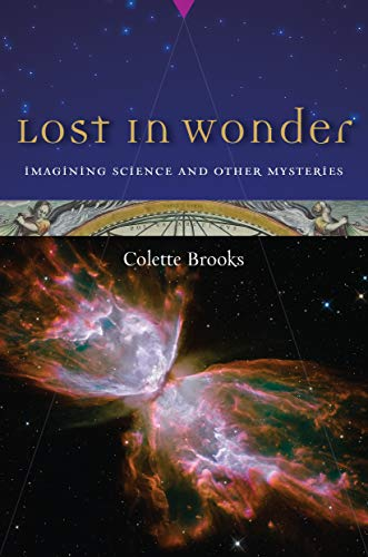 9781582435725: Lost in Wonder: Imagining Science and Other Mysteries