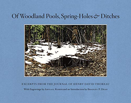 Of Woodland Pools, Spring-Holes and Ditches Excerpts: Thoreau, Henry David