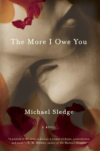 The More I Owe You: A Novel: Sledge, Michael