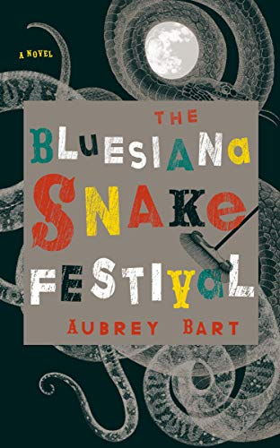 9781582435770: The Bluesiana Snake Festival: A Novel