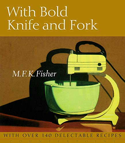 9781582435817: With Bold Knife and Fork