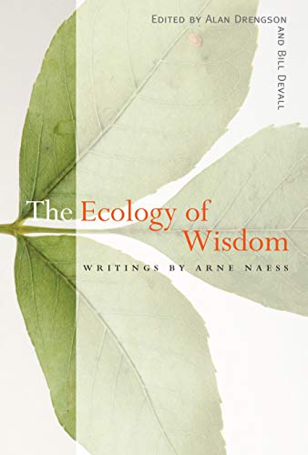 9781582435923: The Ecology of Wisdom: Writings by Arne Naess