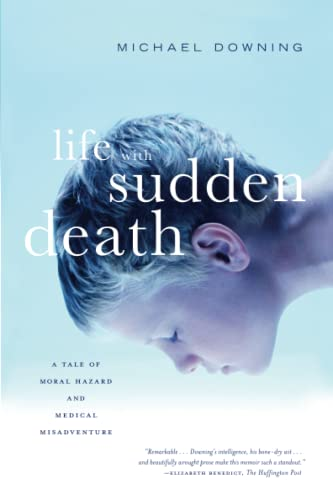 9781582436159: Life with Sudden Death: A Tale of Moral Hazard and Medical Misadventure