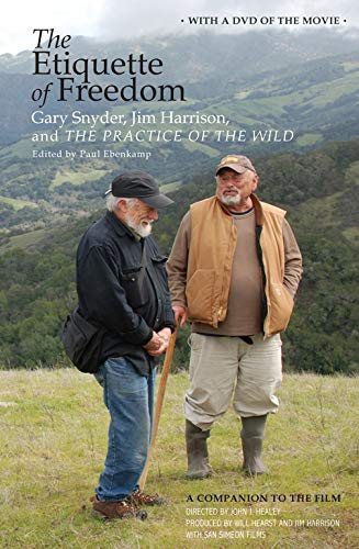 9781582436296: The Etiquette of Freedom: Gary Snyder, Jim Harrison, and