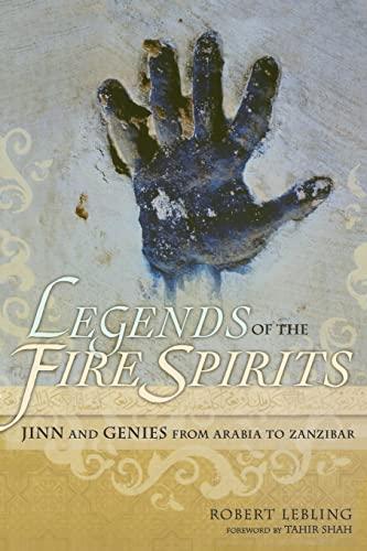 9781582436326: Legends of the Fire Spirits: Jinn and Genies from Arabia to Zanzibar