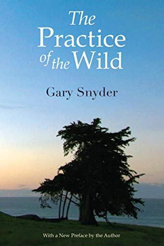 9781582436388: Practice of the Wild, The: With a New Preface by the Author
