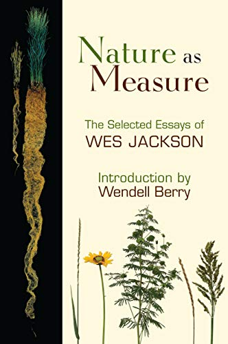 9781582437002: Nature as Measure: The Selected Essays of Wes Jackson