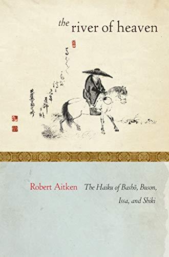 9781582437101: The River of Heaven: The Haiku of Basho, Buson, Issa, and Shiki