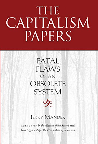 9781582437170: The Capitalism Papers: Fatal Flaws of an Obsolete System