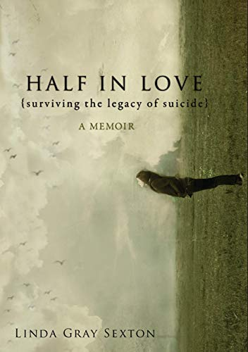 9781582437187: Half in Love: Surviving the Legacy of Suicide