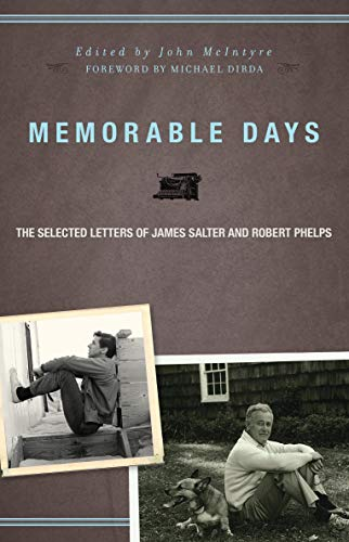 9781582437262: Memorable Days: The Selected Letters of James Salter and Robert Phelps