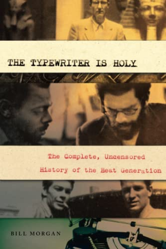 9781582437385: The Typewriter Is Holy: The Complete, Uncensored History of the Beat Generation