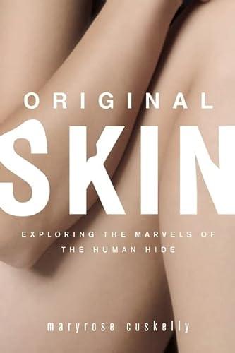 9781582437392: Original Skin: Exploring the Marvels of the Human Hide