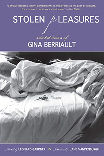 9781582437408: Stolen Pleasures: Selected Stories of Gina Berriault
