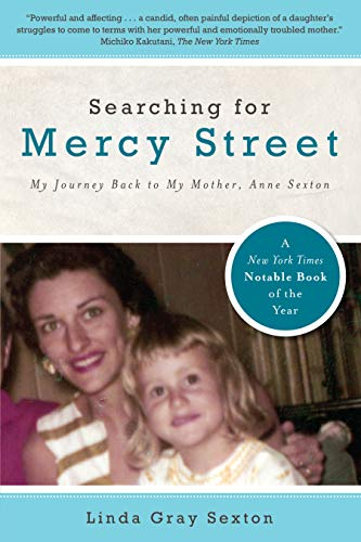 9781582437446: Searching for Mercy Street: My Journey Back to My Mother, Anne Sexton (American Poets Continuum (Hardcover))