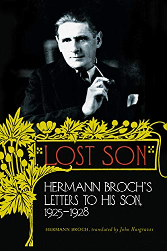 Lost Son: Hermann Broch's Letters to His: Broch, Hermann