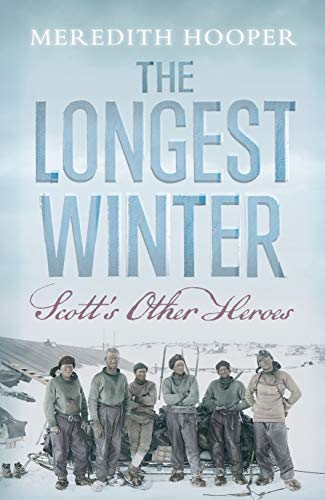 9781582437620: The Longest Winter: Scott's Other Heroes