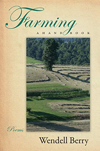 Farming: A Hand Book: Berry, Wendell