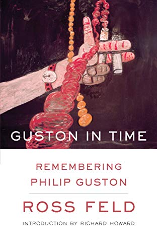 9781582437828: Guston in Time: Remembering Philip Guston