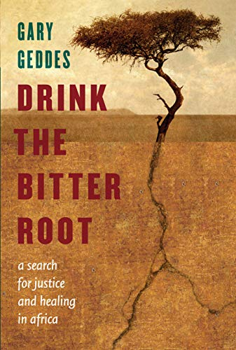 9781582437880: Drink the Bitter Root: A Search for Justice and Healing in Africa
