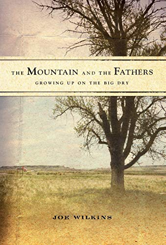 9781582437941: The Mountain and the Fathers: Growing Up on The Big Dry