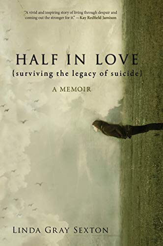 9781582437996: Half in Love: Surviving the Legacy of Suicide