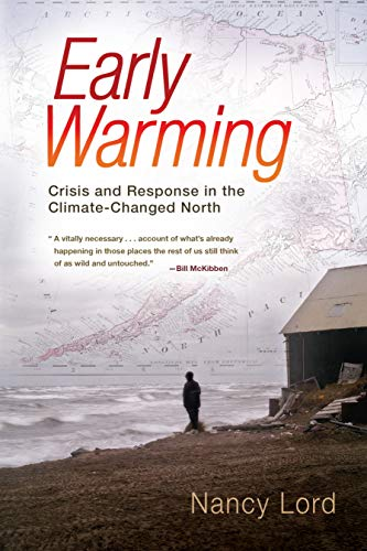 9781582438023: Early Warming: Crisis and Response in the Climate-Changed North