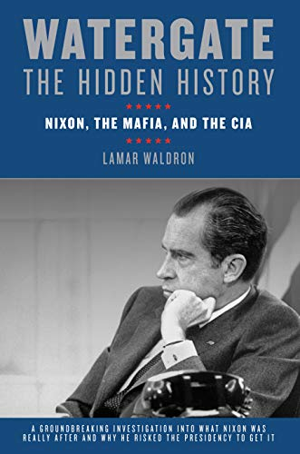 9781582438139: Watergate: The Hidden History: Nixon, The Mafia, and The CIA