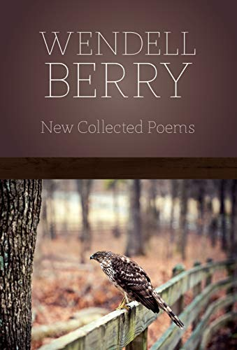 New Collected Poems: Berry, Wendell