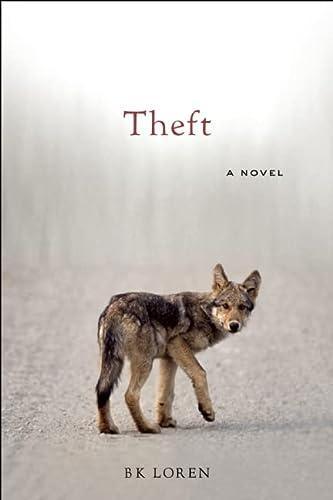 Theft : A Novel: B. K. Loren