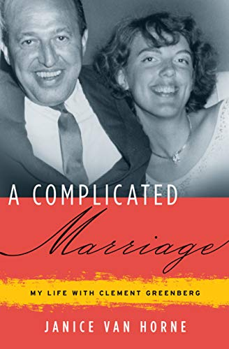 9781582438214: A Complicated Marriage: My Life With Clement Greenberg