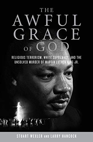 9781582438306: The Awful Grace of God: Religious Terrorism, White Supremacy, and the Unsolved Murder of Martin Luther King, Jr.