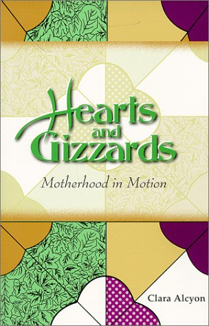 9781582440033: Hearts & Gizzards: Motherhood in Motion