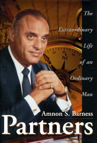 Partners The Extraordinary Life of an Ordinary Man: Barness, Amnon S.