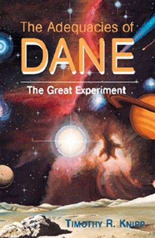 The Adequacies of Dane (The Great Experiment): Knipp, Timothy
