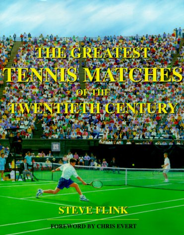 The Greatest Tennis Matches of the Twentieth Century: Flink, Steve