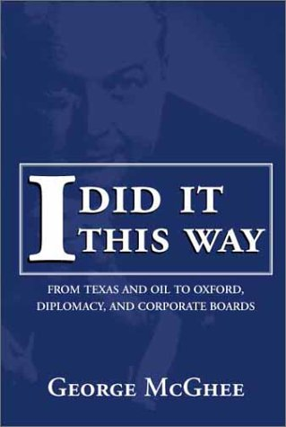 I DID IT THIS WAY: GEORGE C. McGHEE